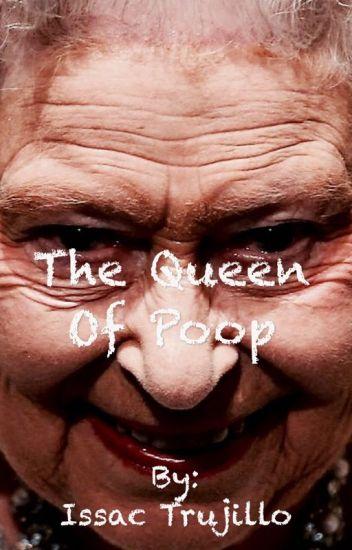 The Queen Of Poop
