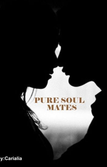 Pure Soul Mates.