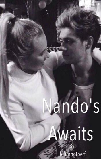 Nando's Awaits (A Niall Horan Fanfiction)