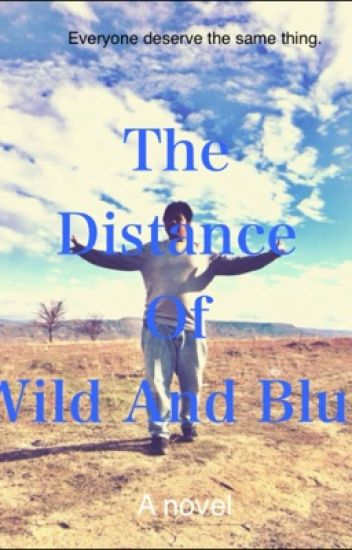 The Distance of Wild and Blue