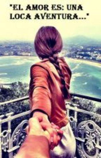 El amor es una loca aventura