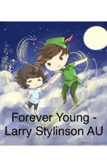 Forever Young - Larry Stylinson/ Peter Pan