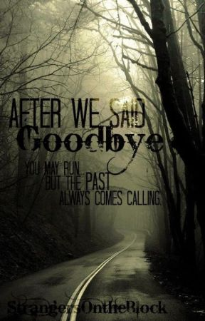 After We Said Goodbye by StrangersOntheBlock