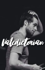 Valedictorian // Hemmings ON HOLD by dottylou