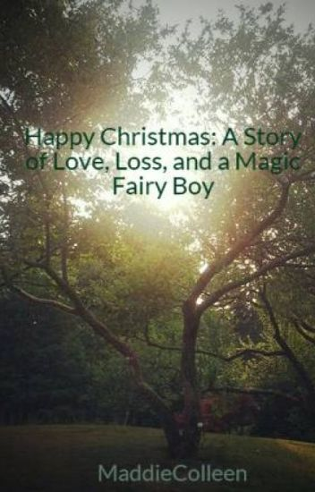 Happy Christmas: A Story of Love, Loss, and a Magic Fairy Boy
