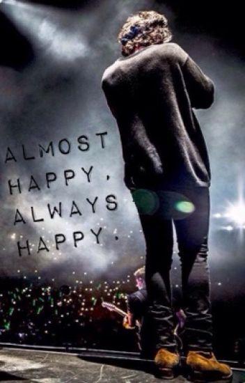 Almost Happy, Always Happy.