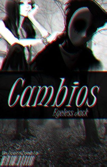Cambios | Eyeless Jack