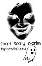 Short Scary Stories by LottieMariee