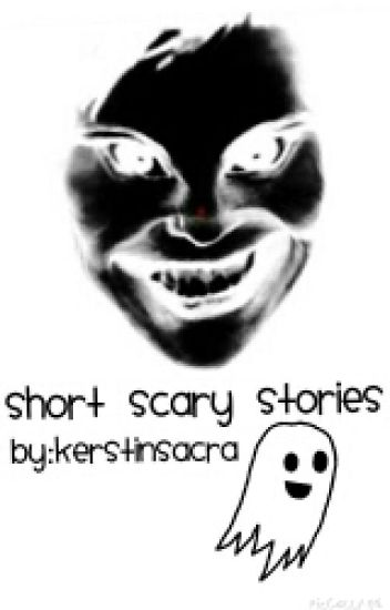 Short Scary Stories