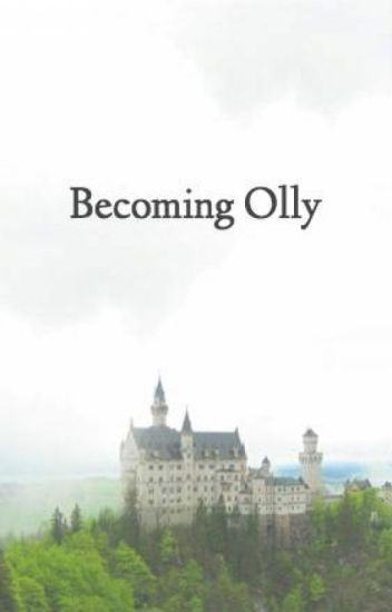 Becoming Olly
