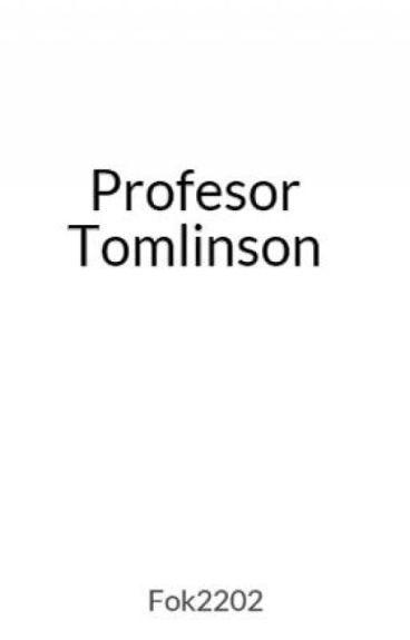 Profesor Tomlinson {Larry Stylinson}