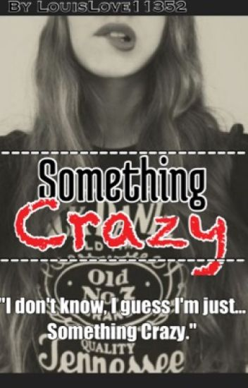 Something Crazy (Coming soon)