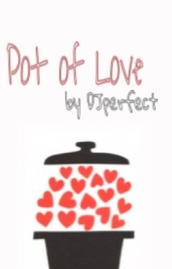 Pot of love