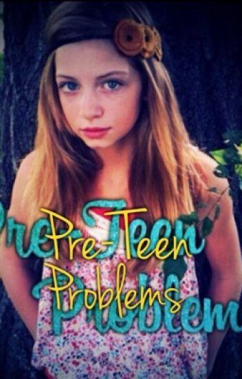 Pre-Teen Problems