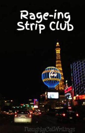 Rage-ing Strip Club