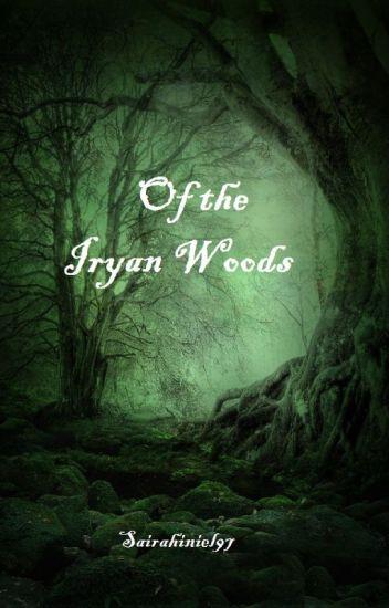 Of the Iryan Woods