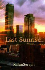 Last Sunrise by KaranSeraph