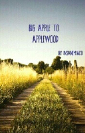 Big Apple to Applewood.