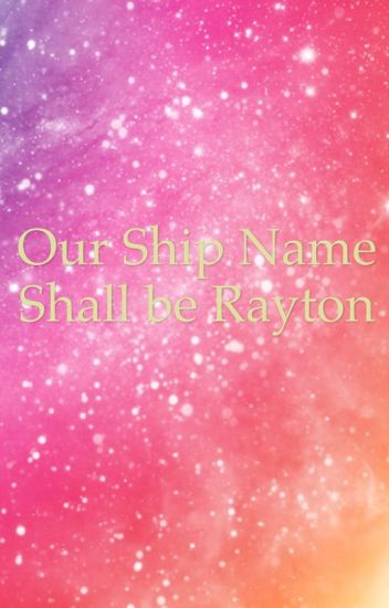 Our ship name shall be Rayton