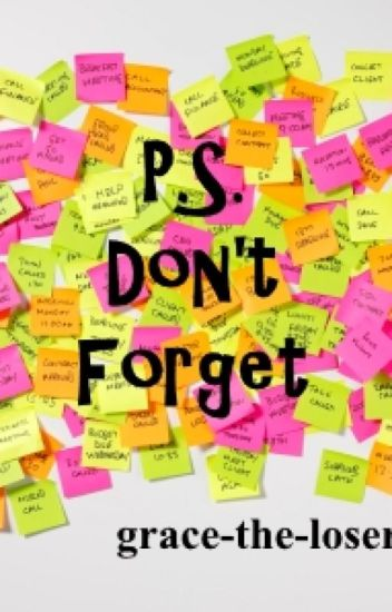 P.S. Don't Forget