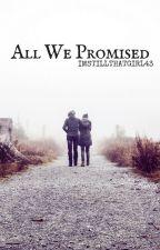 All We Promised // Ashton Irwin [AU] by imstillthatgirl43