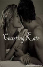 Courting Kate by hugsylove