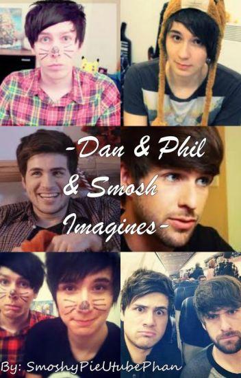 ~Dan&Phil&Smosh Imagines~