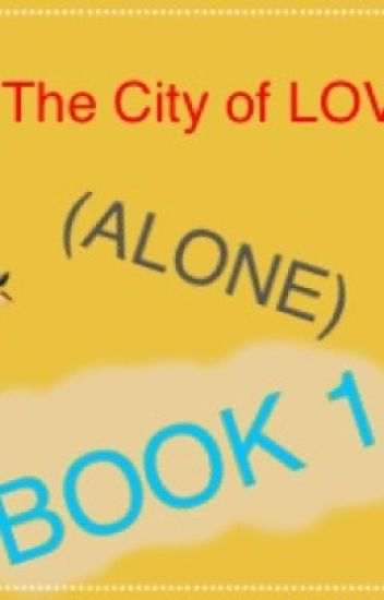 In the city of love (alone) BOOK 1