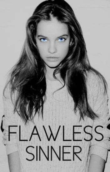 Flawless Sinner.