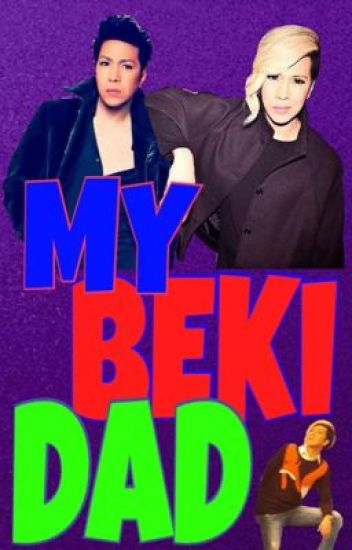 My Beki Dad