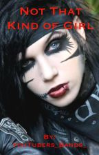 Not That Kind of Girl (An Andy Biersack Fanficiton) by YouTubers_Bands_