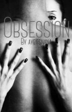 Obsession by ayeitsnana