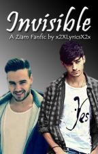 Invisible - A Ziam Fanfiction by x2XLyricsX2x