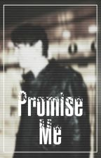 Promise Me ➳ Danisnotonfire / d.h by FeatHemmo
