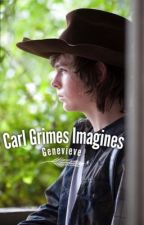 Carl Grimes Imagines ➹ Smut&Fluff by genevieve_xxo