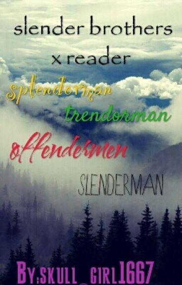 slender brothers x reader