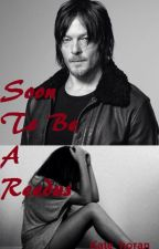 Soon To Be  A Reedus * Norman Reedus Love story* by kate_horan_3
