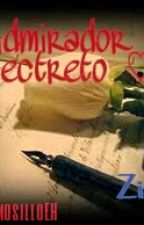 El Admirador Secreto (Ziall) by HermosilloEH