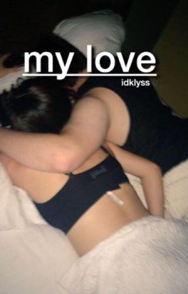 my love // m.e.
