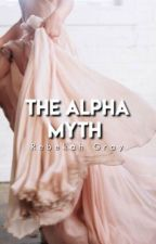 The Alpha Myth by bekahgray