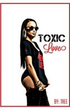 Toxic Love (August Alsina Love Story ) by Queen_Taeeeee
