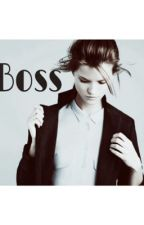 Boss. by clttxx