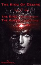 The King Of Desire ~ ملك الرغبة by TheQueenOfLove_