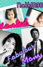 Wanted: Fabulous Mom (KathNiel Fanfic) by Nath988