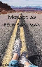 Mobbad av Felix Sandman by Stephanie_York