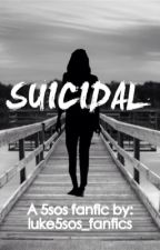 Suicidal - 5sos by fangirlxsoph