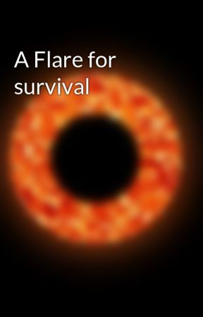 A Flare for survival by Gabriel5