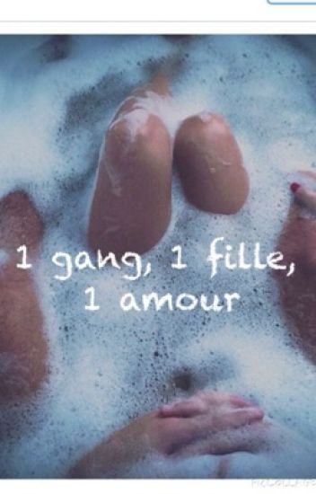 1 gang, 1 fille, 1 amour