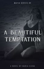 A Beautiful Temptation (Mafias' Series #4) by SixxthSergeant