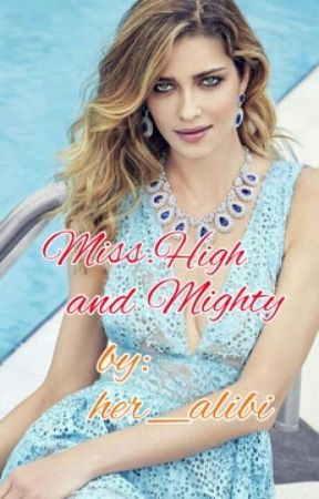 Miss High and Mighty by her_alibi